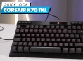 Corsair K70 TKL - Quick Look